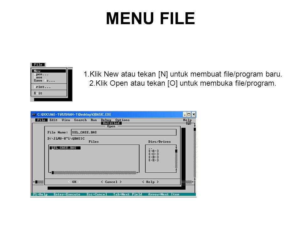 MENU FILE 1.Klik New atau tekan [N] untuk membuat file/program baru.